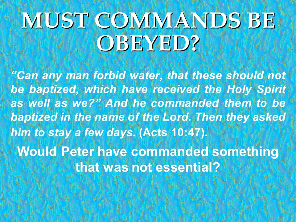 MUST COMMANDS BE OBEYED