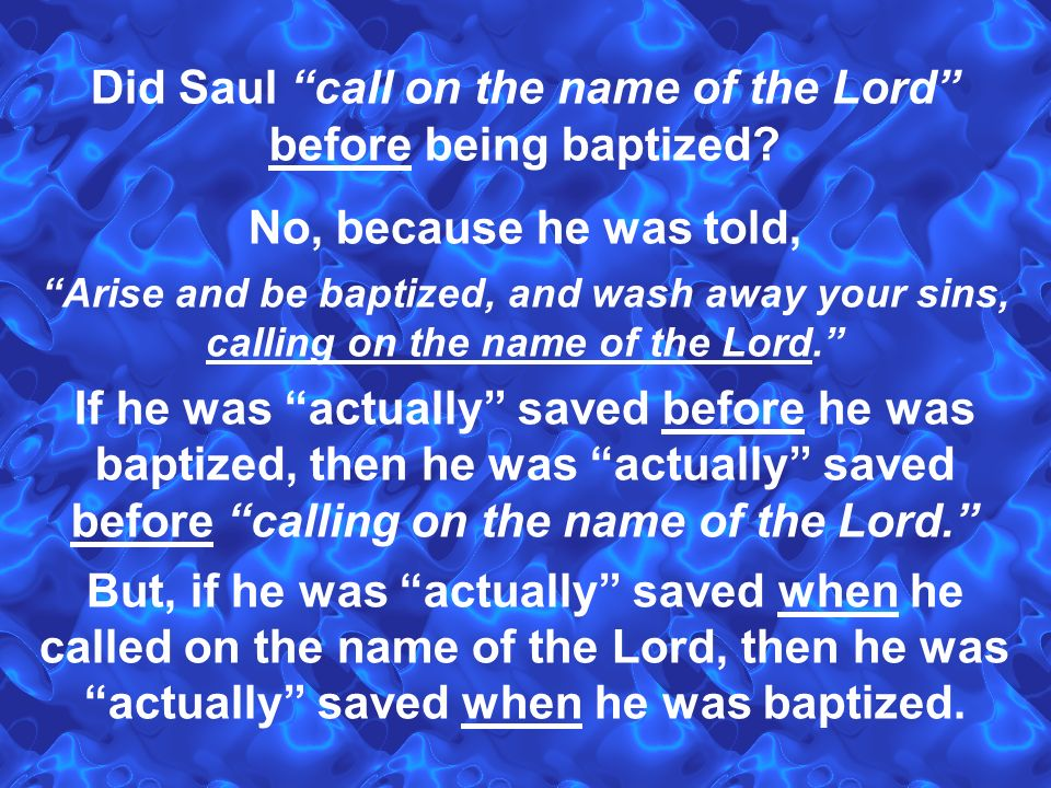Did Saul call on the name of the Lord before being baptized