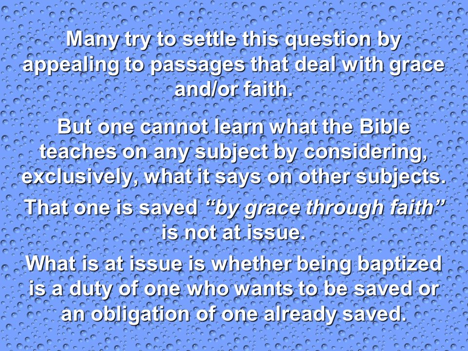 That one is saved by grace through faith is not at issue.