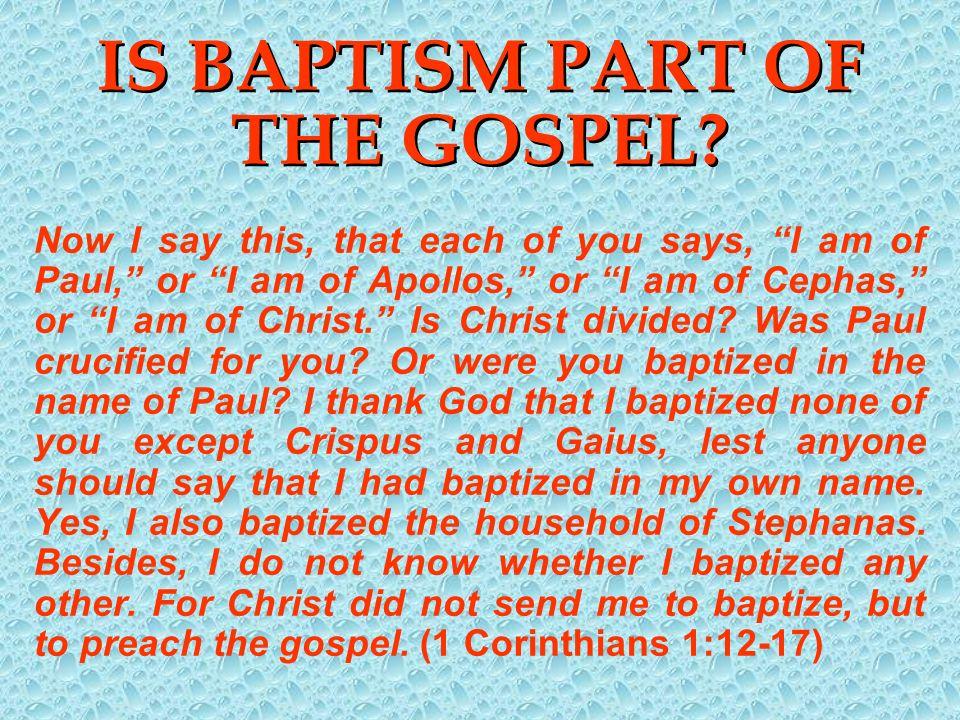 IS BAPTISM PART OF THE GOSPEL