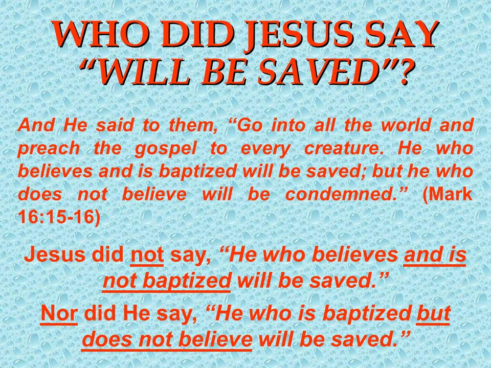 WHO DID JESUS SAY WILL BE SAVED