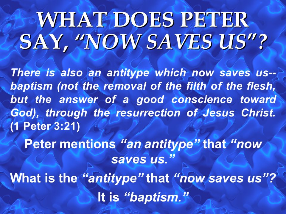 WHAT DOES PETER SAY, NOW SAVES US