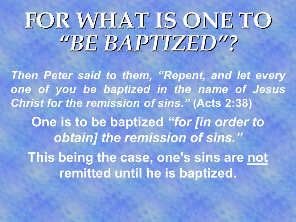 FOR WHAT IS ONE TO BE BAPTIZED