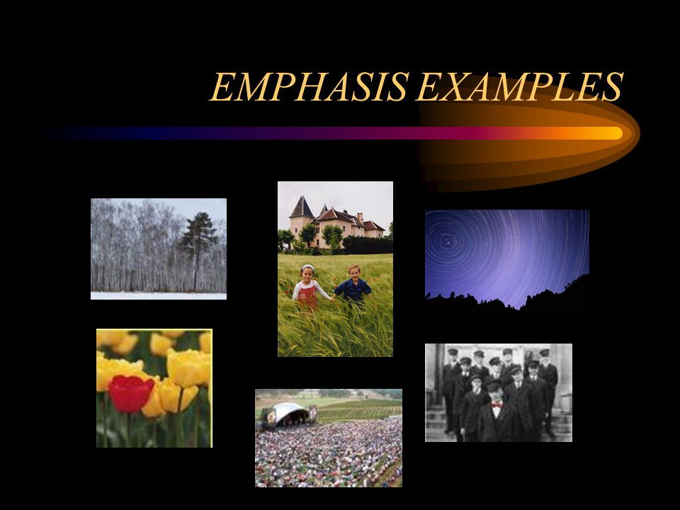 EMPHASIS EXAMPLES