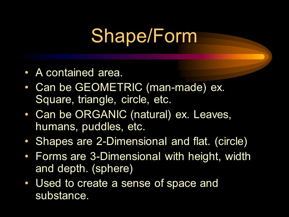 Shape/Form A contained area.