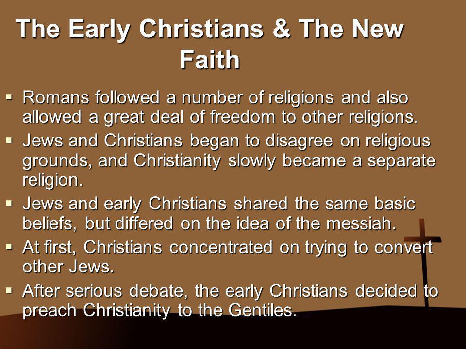 The Early Christians & The New Faith