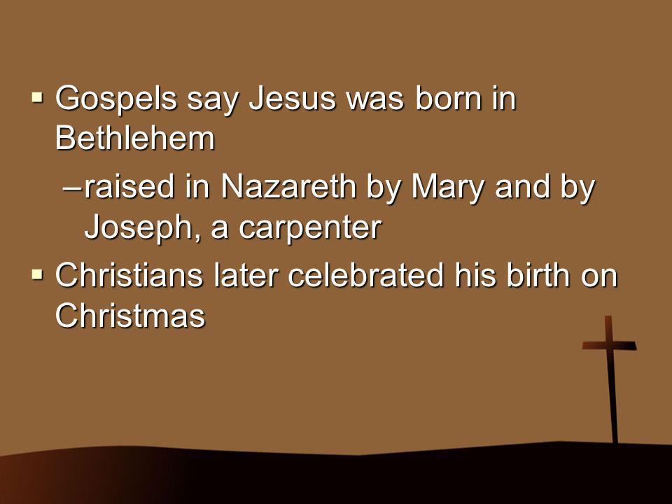 Gospels say Jesus was born in Bethlehem