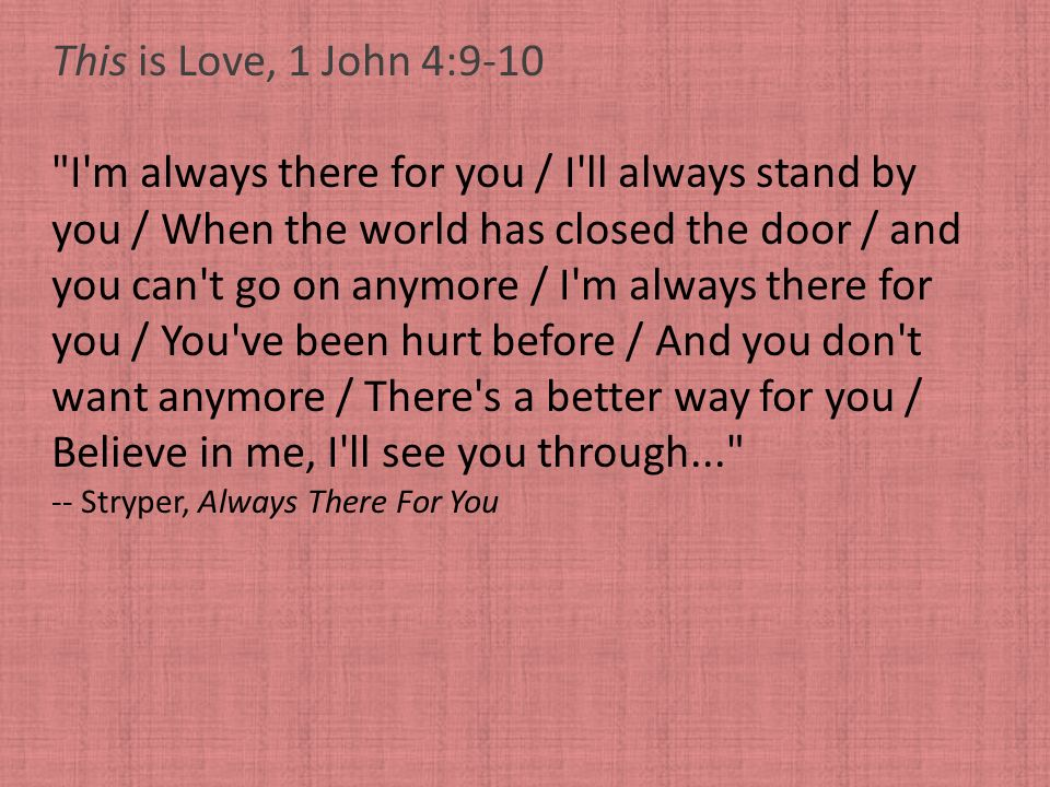 I m always there for you / I ll always stand by