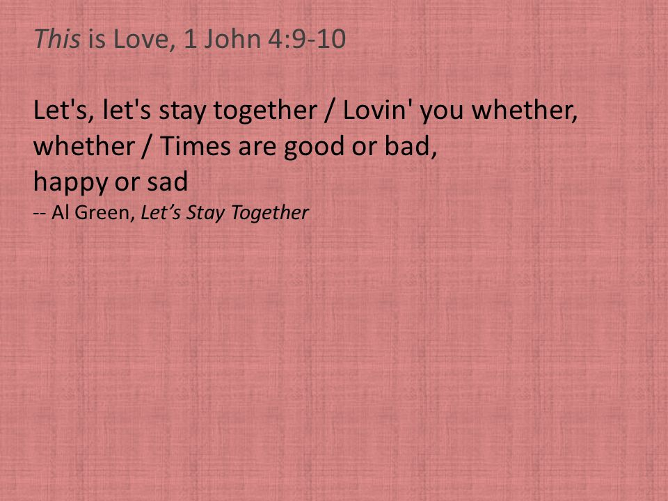 Let s, let s stay together / Lovin you whether,