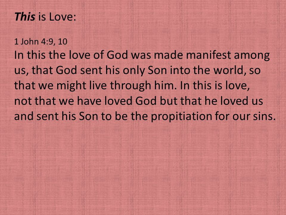 In this the love of God was made manifest among
