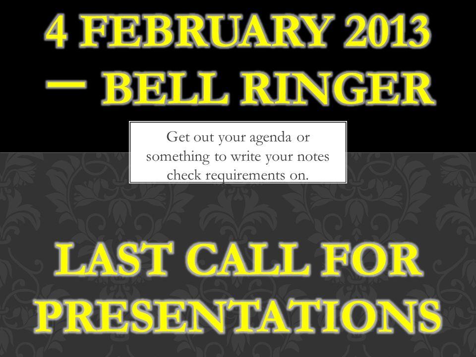 4 February 2013 一 Bell Ringer Last call for presentations