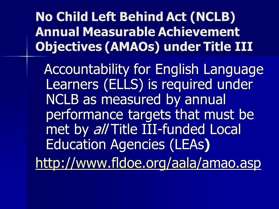 No Child Left Behind Act (NCLB) Annual Measurable Achievement Objectives (AMAOs) under Title III