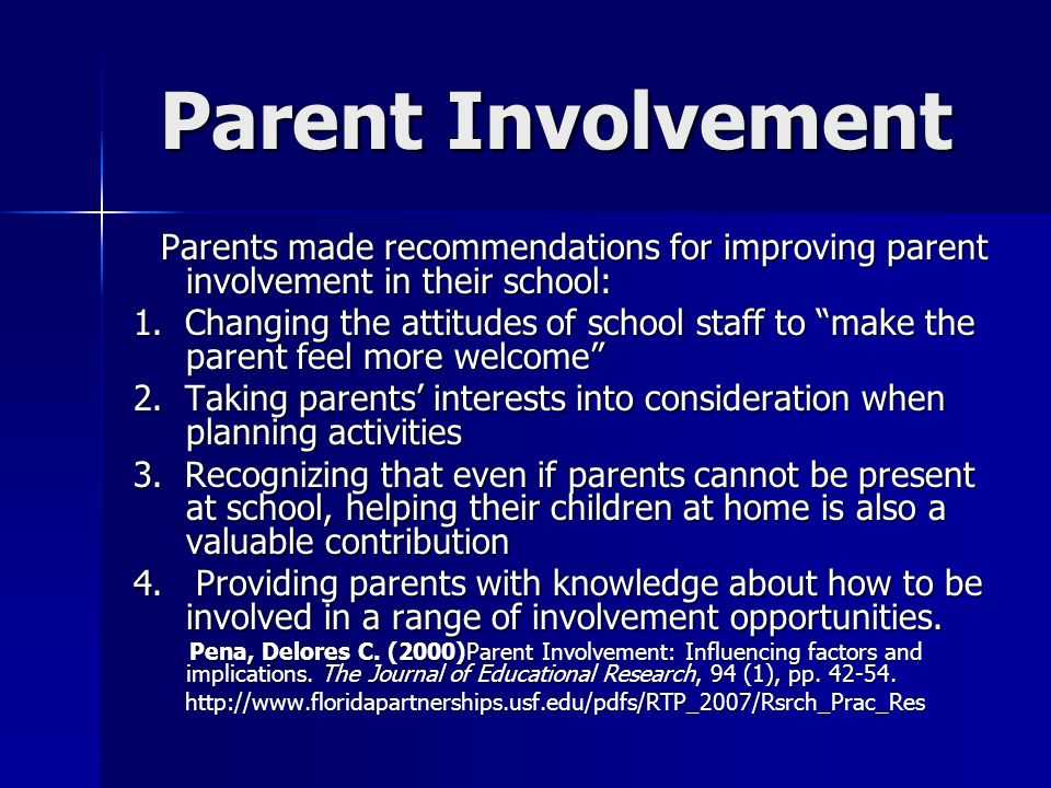 Parent Involvement Parents made recommendations for improving parent involvement in their school: