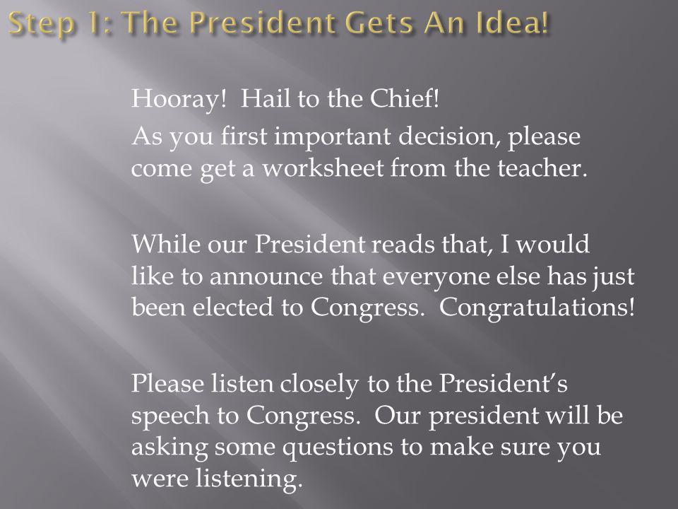Step 1: The President Gets An Idea!