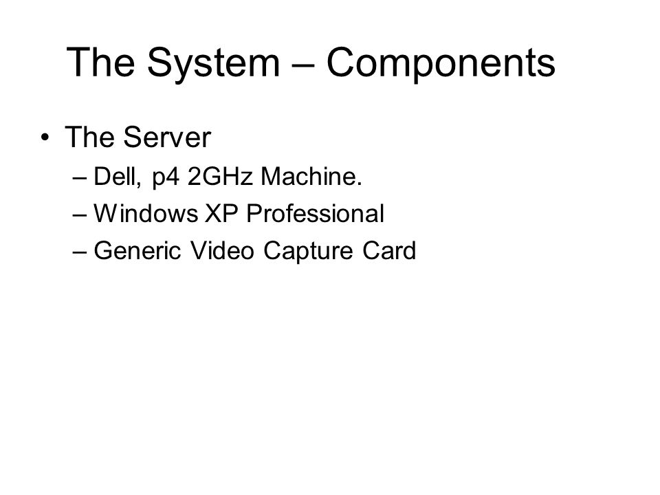 The System – Components