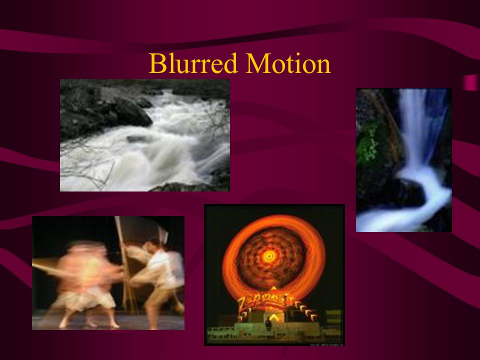 Blurred Motion