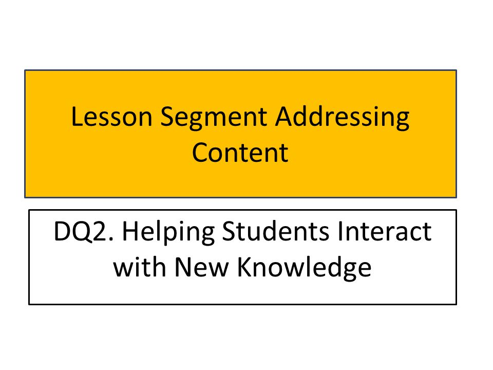 Lesson Segment Addressing Content