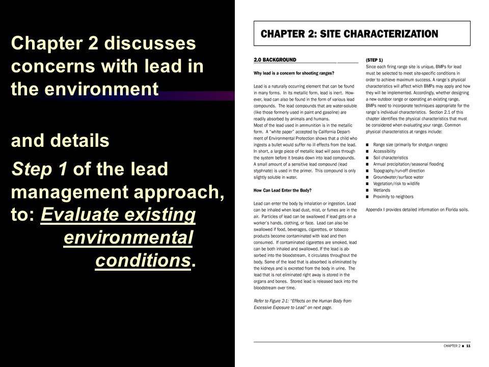 Chapter 2 discusses concerns with lead in the environment and details Step 1 of the lead management approach, to: Evaluate existing environmental conditions.