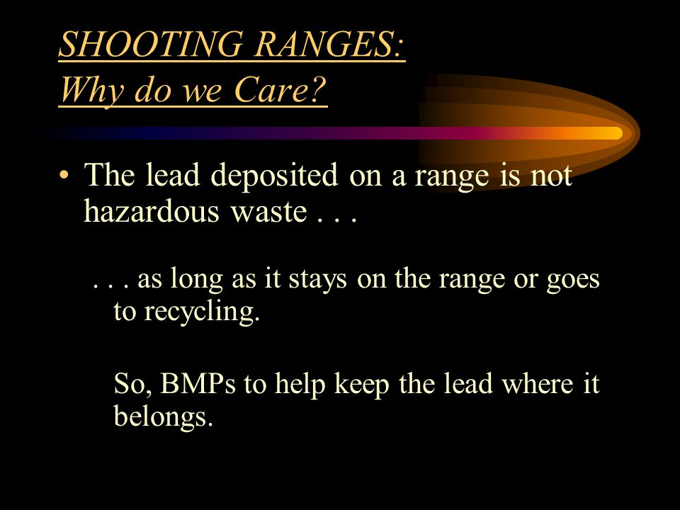 SHOOTING RANGES: Why do we Care