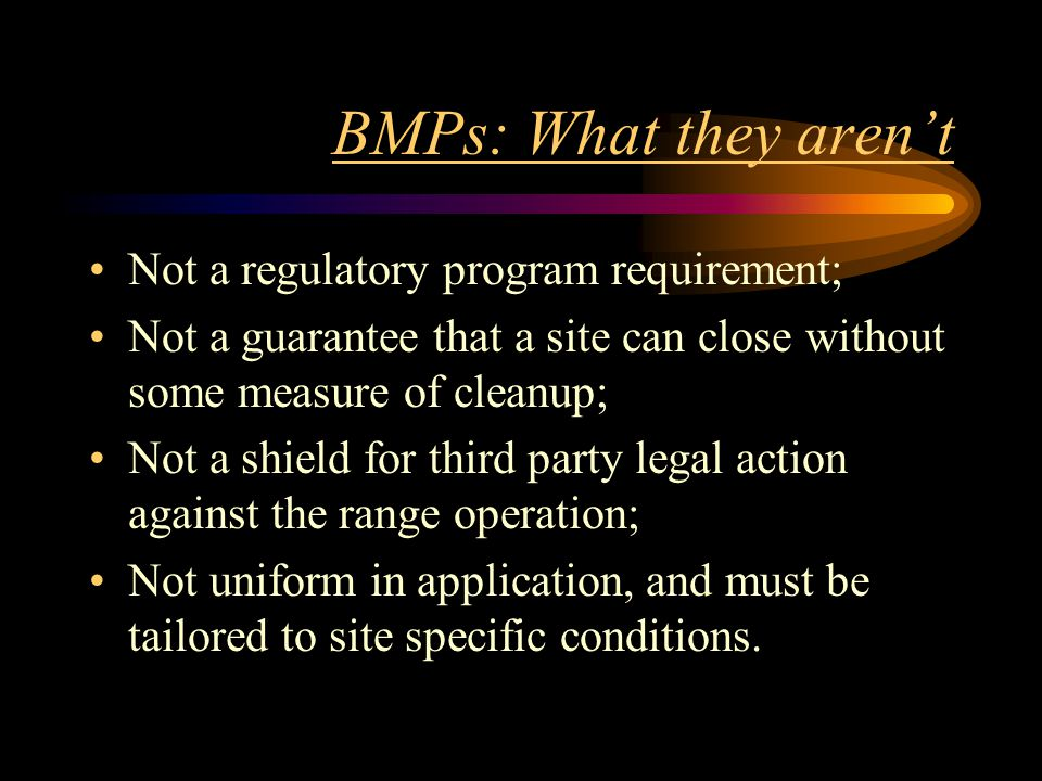 BMPs: What they aren't Not a regulatory program requirement;