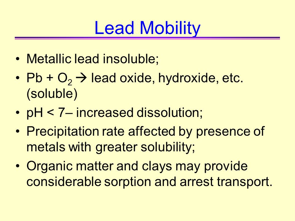 Lead Mobility Metallic lead insoluble;