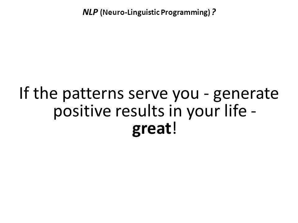 NLP (Neuro-Linguistic Programming)