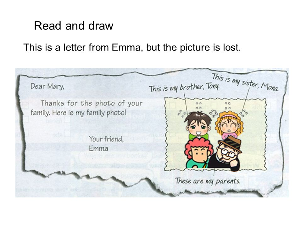 Read and draw This is a letter from Emma, but the picture is lost.