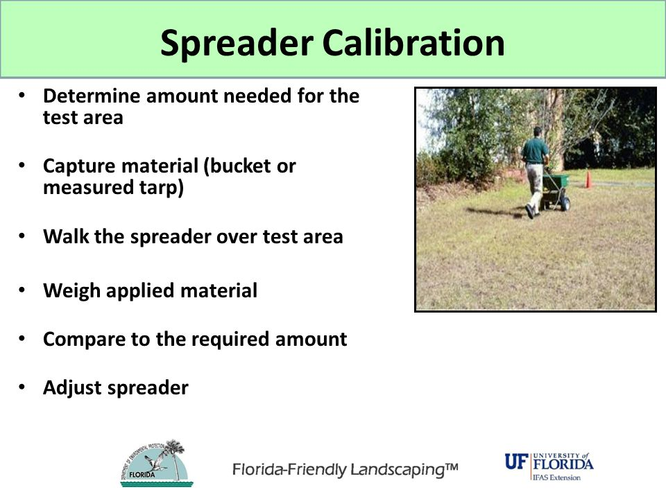 Spreader Calibration Determine amount needed for the test area