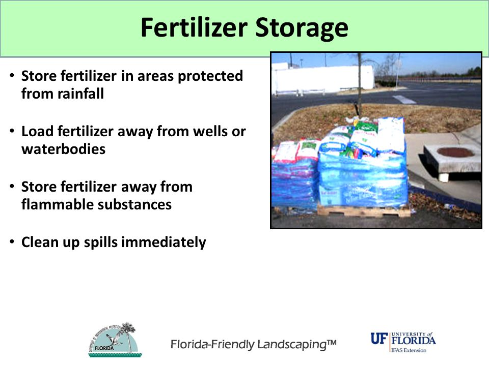 Fertilizer Storage Store fertilizer in areas protected from rainfall