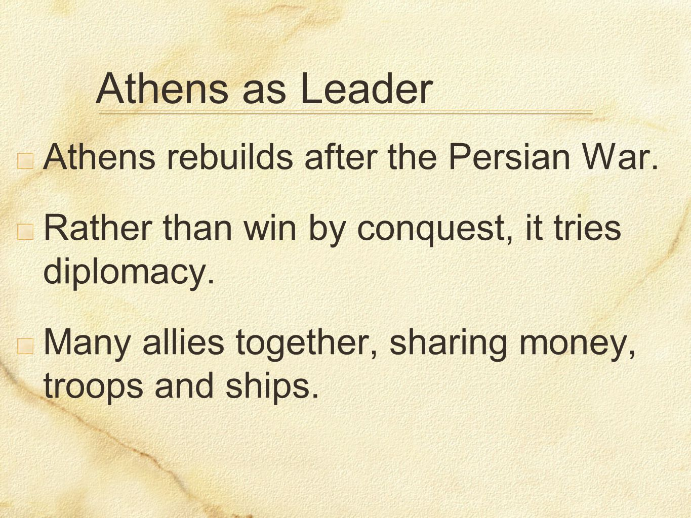 Athens as Leader Athens rebuilds after the Persian War.