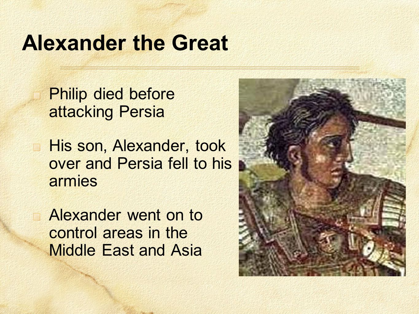 Alexander the Great Philip died before attacking Persia