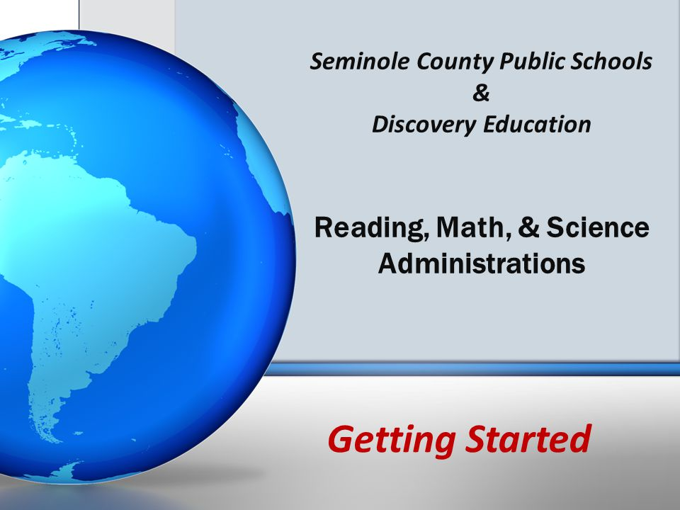 Seminole County Public Schools & Discovery Education Reading, Math, & Science Administrations