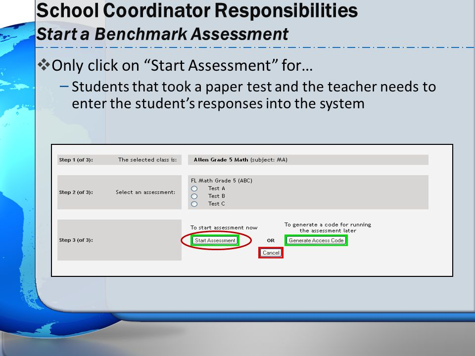 School Coordinator Responsibilities Start a Benchmark Assessment