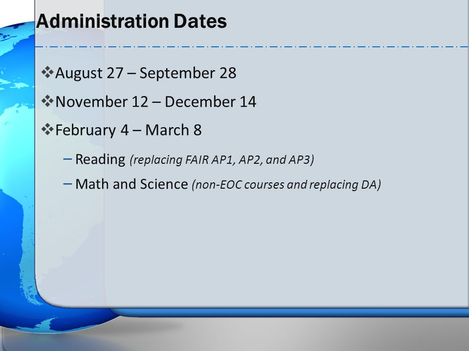 Administration Dates August 27 – September 28