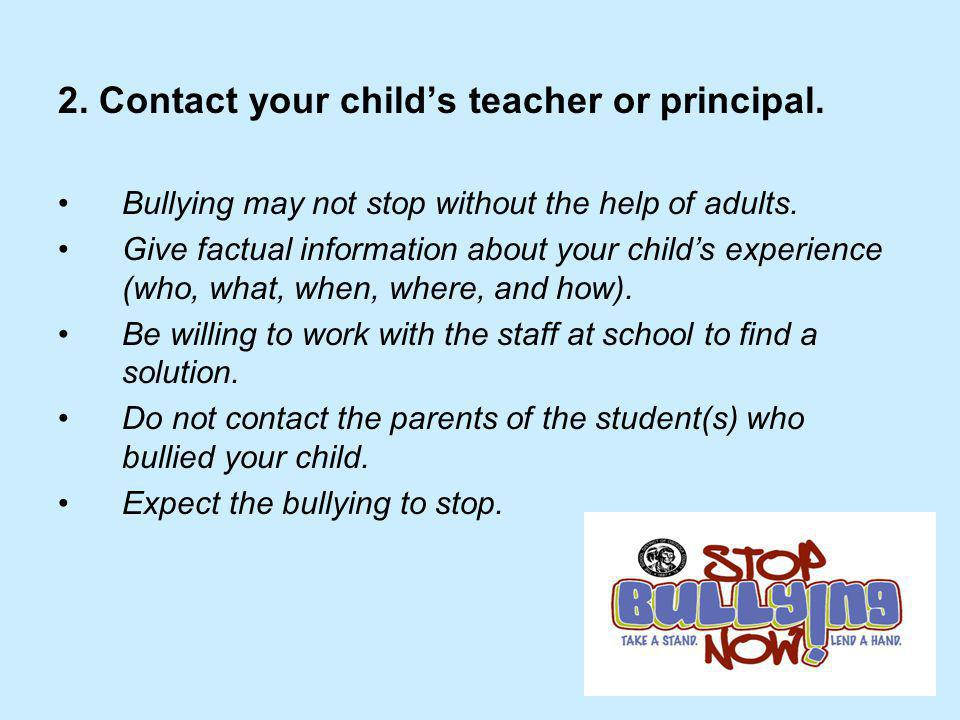 2. Contact your child's teacher or principal.