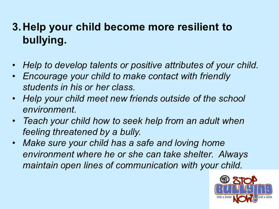 Help your child become more resilient to bullying.