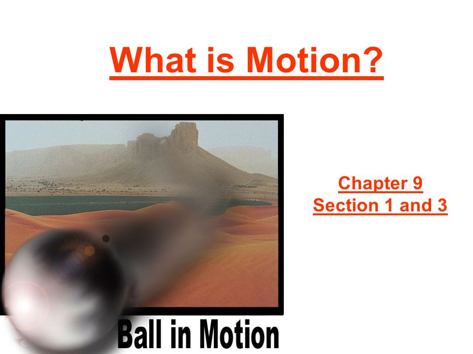 What is Motion Chapter 9 Section 1 and 3
