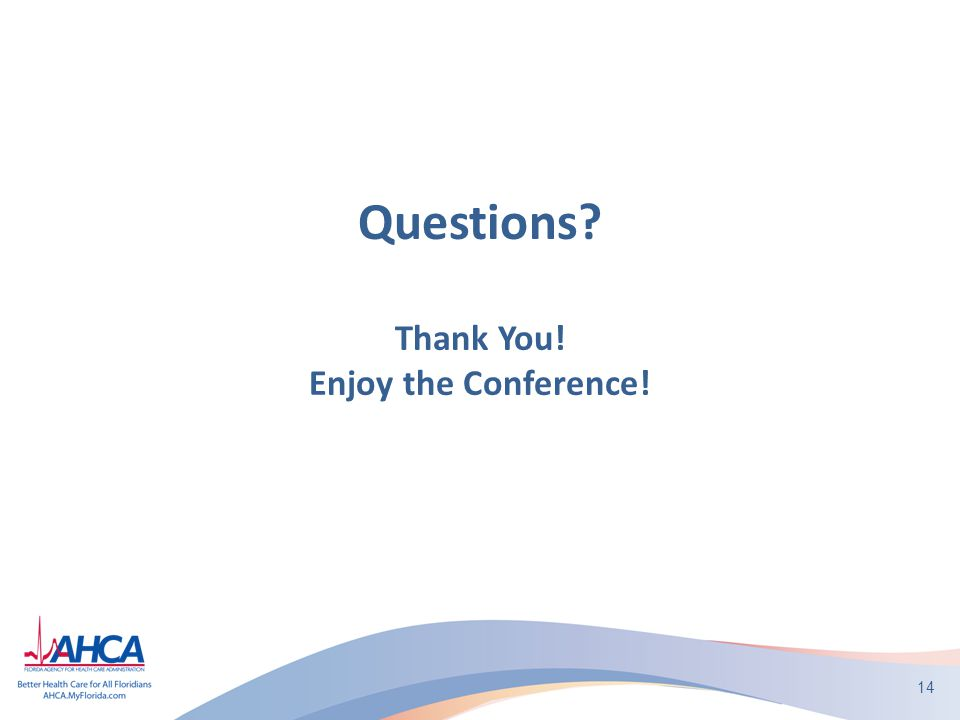 Questions Thank You! Enjoy the Conference!