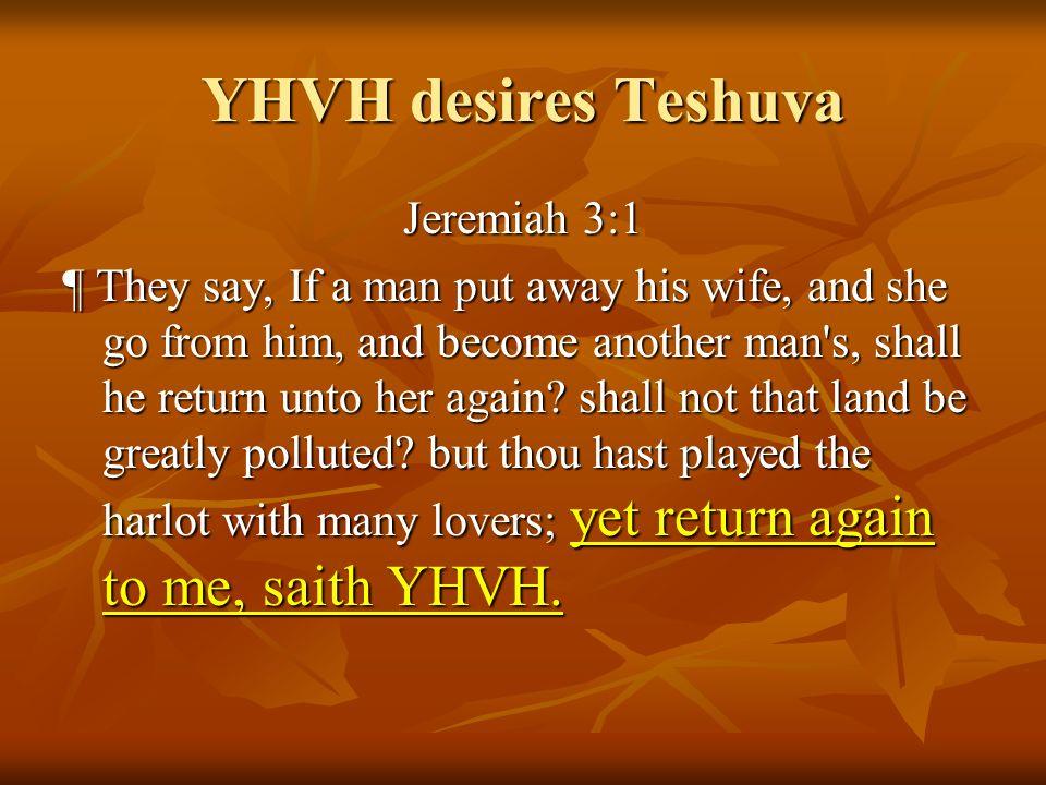 YHVH desires Teshuva Jeremiah 3:1