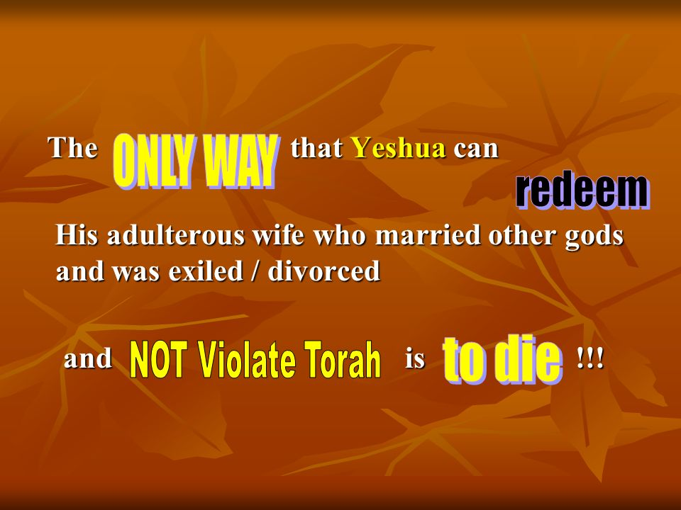 to die ONLY WAY redeem The that Yeshua can