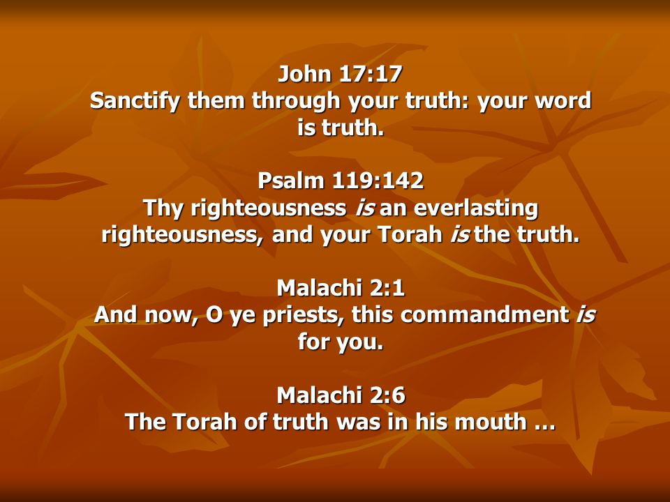 Sanctify them through your truth: your word is truth.