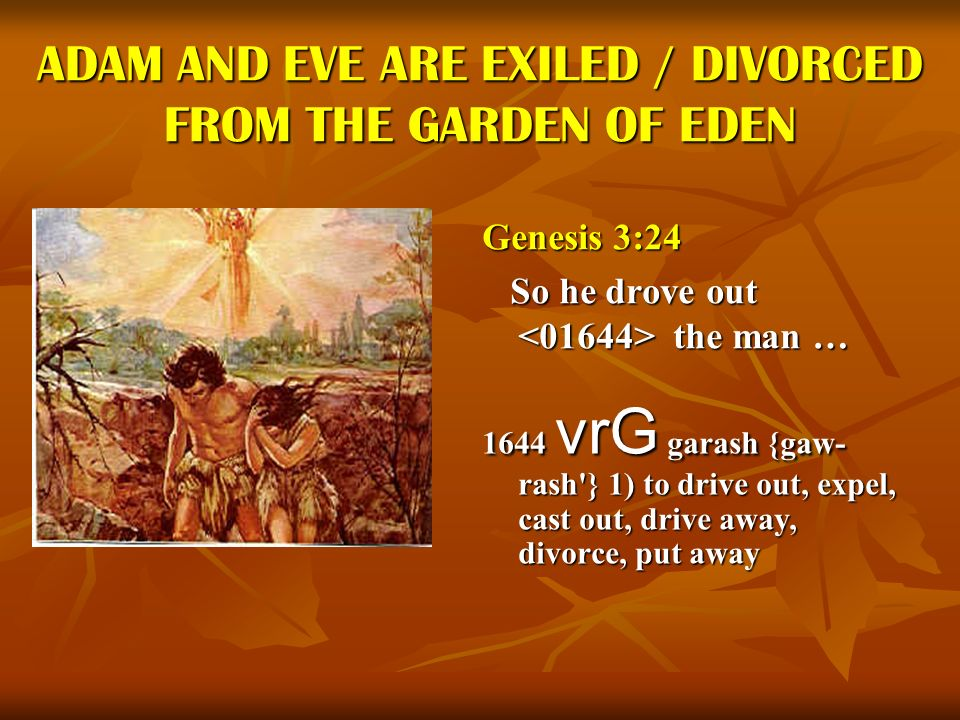 ADAM AND EVE ARE EXILED / DIVORCED FROM THE GARDEN OF EDEN
