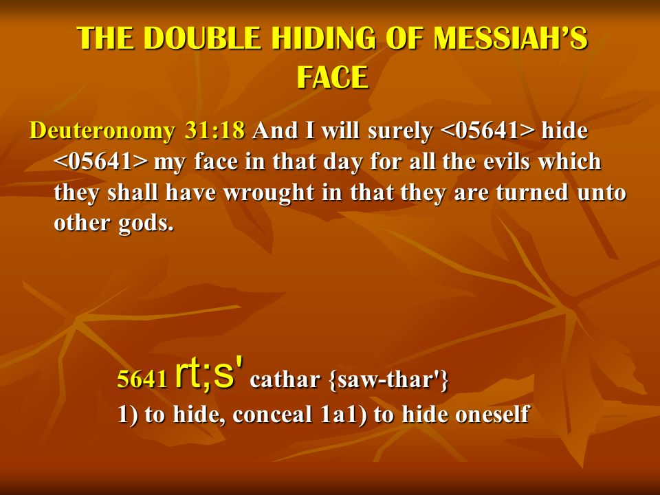 THE DOUBLE HIDING OF MESSIAH'S FACE