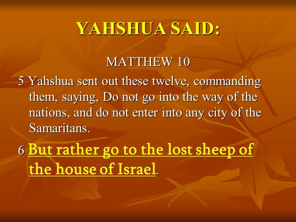 YAHSHUA SAID: MATTHEW 10.