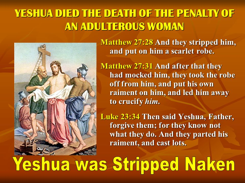 YESHUA DIED THE DEATH OF THE PENALTY OF AN ADULTEROUS WOMAN