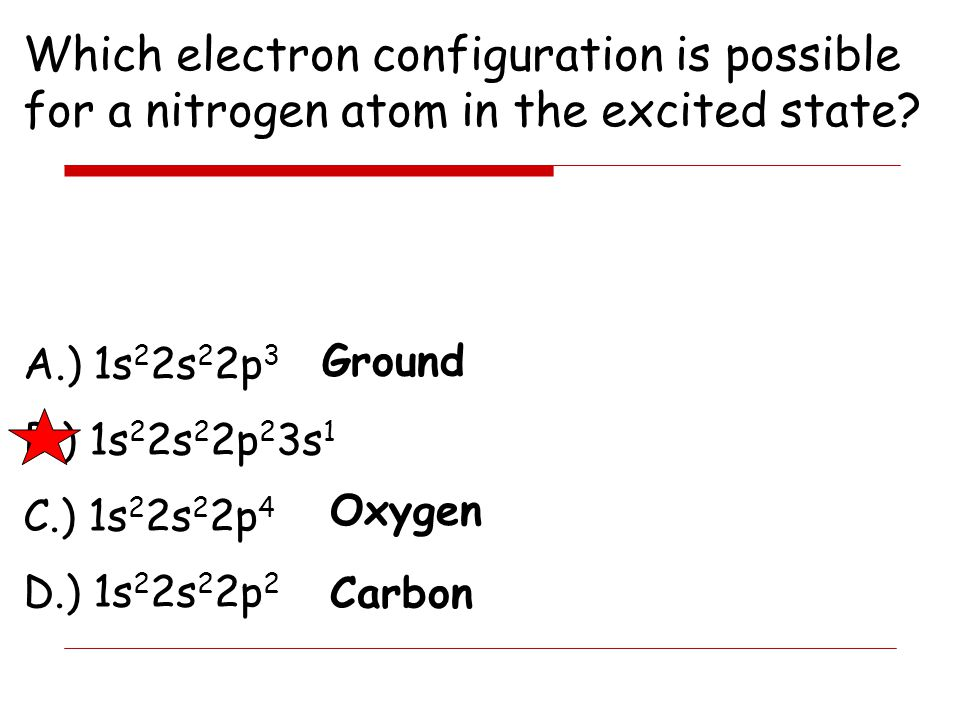 Which electron configuration is possible for a nitrogen atom in the excited state
