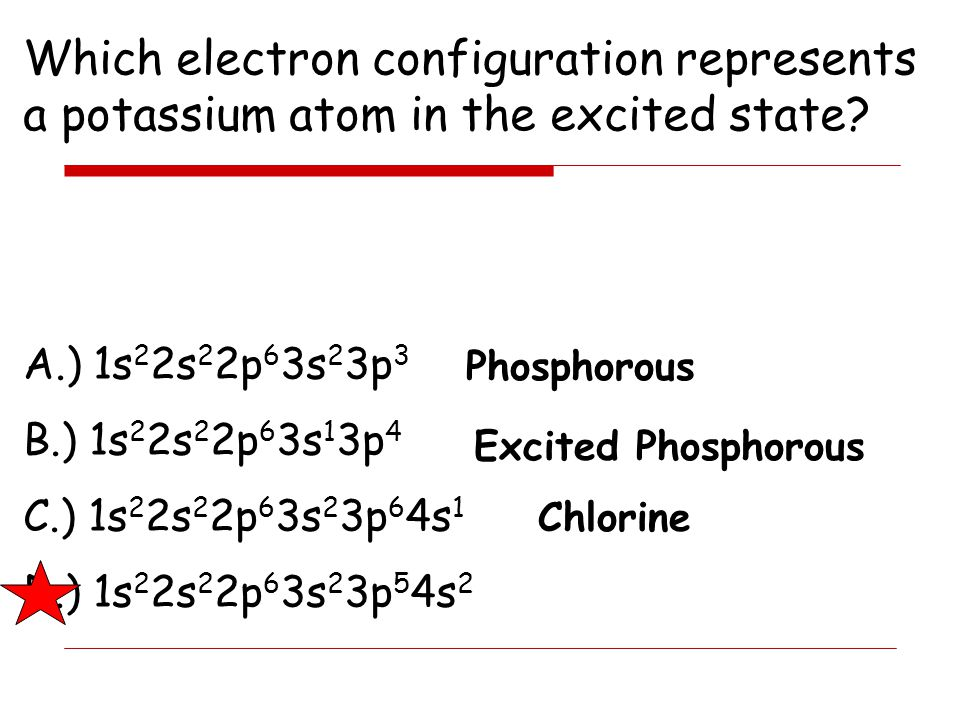 Which electron configuration represents a potassium atom in the excited state