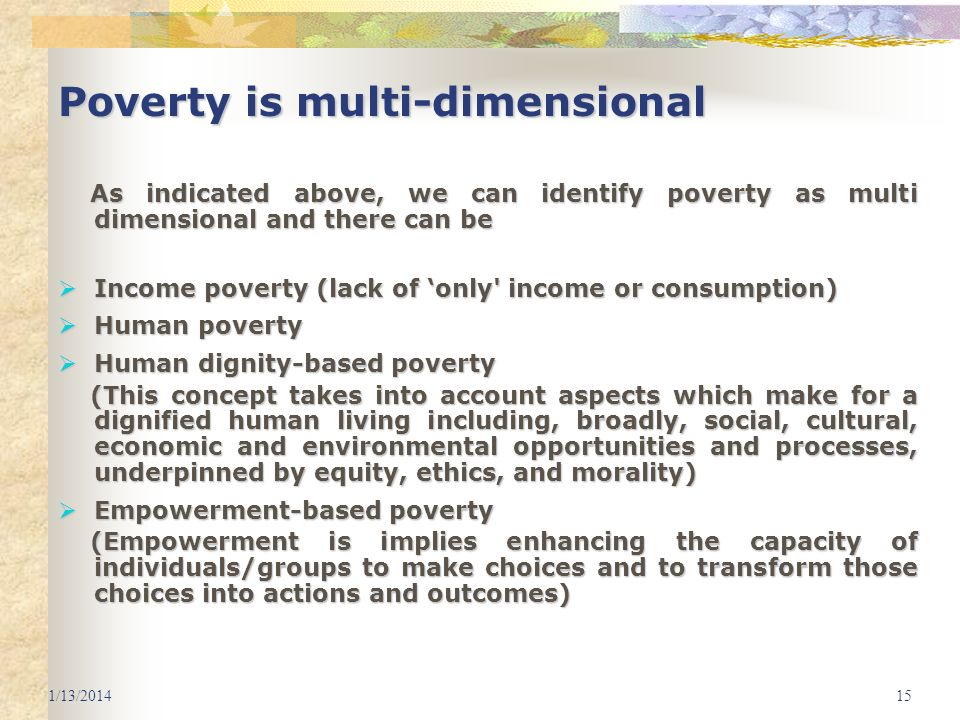 Poverty is multi-dimensional