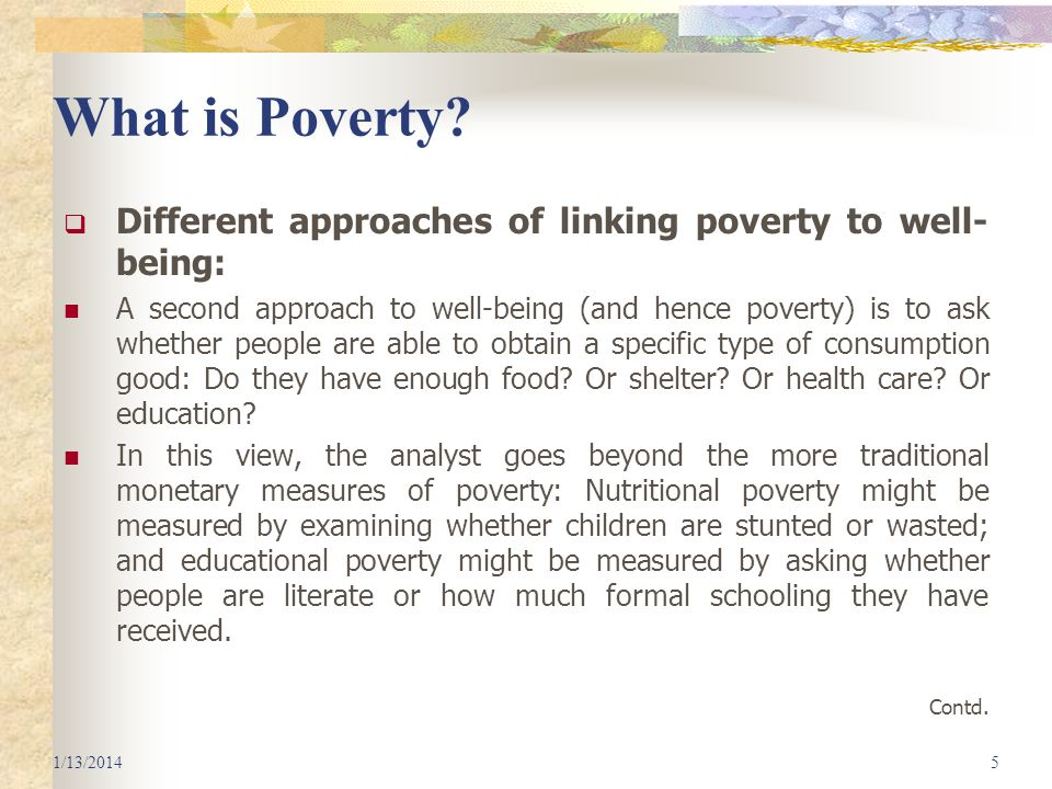 What is Poverty Different approaches of linking poverty to well-being: