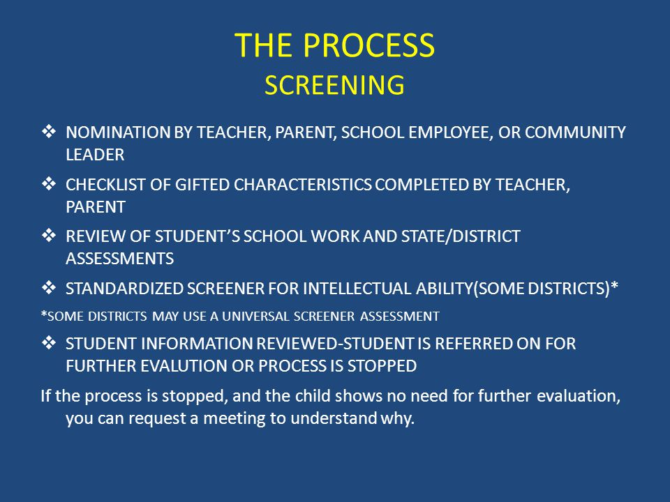 THE PROCESS SCREENING NOMINATION BY TEACHER, PARENT, SCHOOL EMPLOYEE, OR COMMUNITY LEADER.